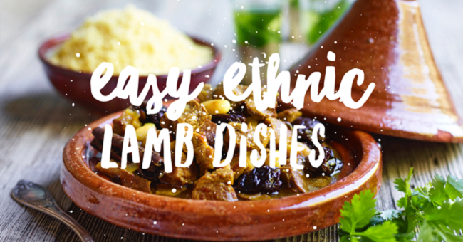 Easy Ethnic Lamb Dishes #TastyEasyLamb