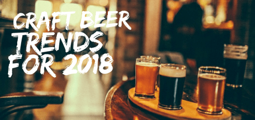 Craft Beer Trends Brewing for 2018 - Here What Our Pints will Hold