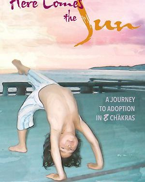 Here Comes the Sun—A Journey to Adoption in 8 Chakras by Leza Lowitz {Book Review}