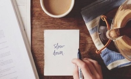 The Art of Slowing Down.