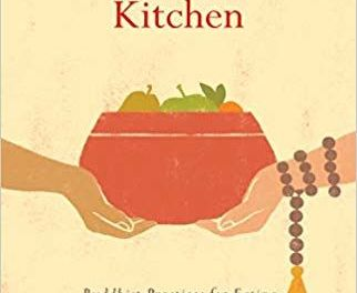 The Compassionate Kitchen: Buddhist Practices for Eating with Mindfulness and Gratitude {Book Review}