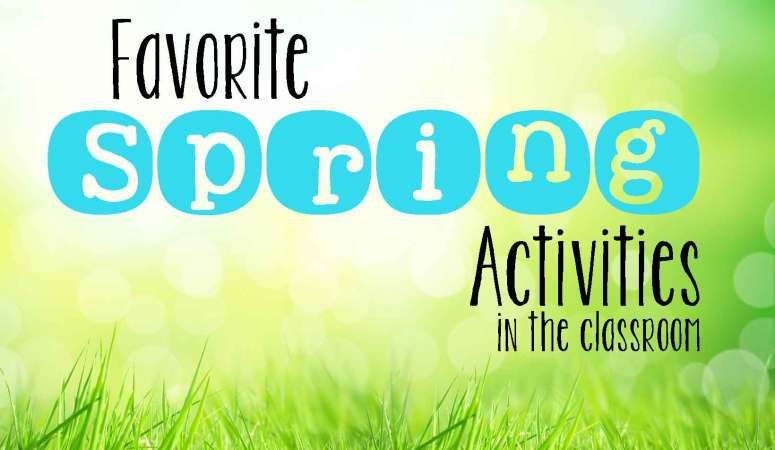 Favorite Spring Activities for the Classroom