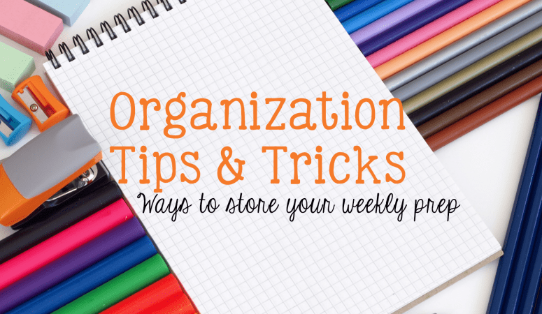 Ways to Organize Your Weekly Prep