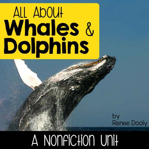 Whales and Dolphins nonfiction unit