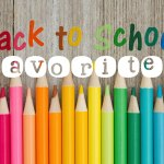 Back-to-School Favorites {2017 Edition}