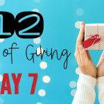 12 Days of Giving – Day 7