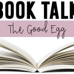The Good Egg {A Book Talk}