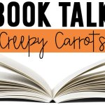 Creepy Carrots {A Book Talk}