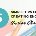 5 Tips for Creating Anchor Charts That Actually Engage Students