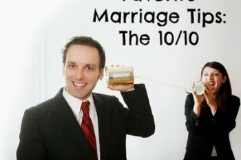 Favorite Marriage Tip: The 10/10