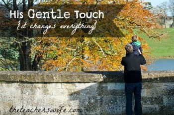 His Gentle Touch {it changes everything}
