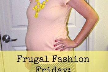 Frugal Fashion Friday: Maternity Wardrobe Staples Outfit #1