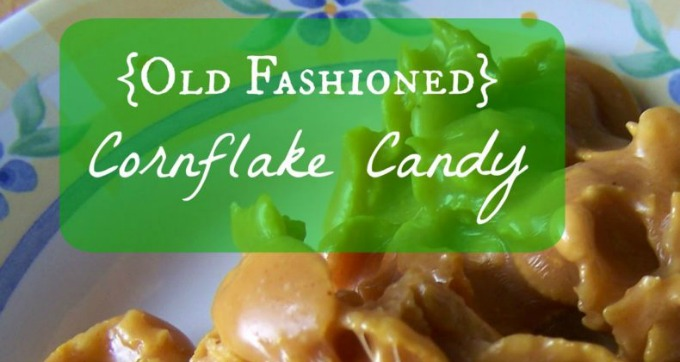 {Old Fashioned} Cornflake Candy