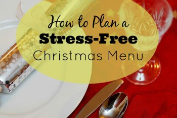 How to Plan a Stress-Free Christmas Menu – Day 13