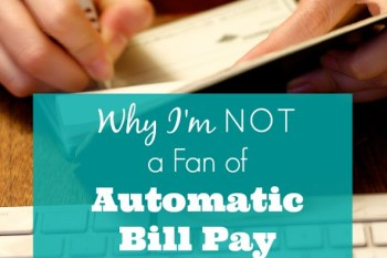 Why I Am Not A Fan of Auto Bill Pay