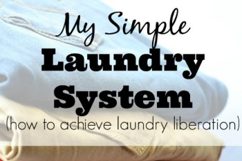 My Simple Laundry System (how to achieve laundry liberation)