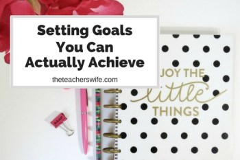 Setting Goals You Can Actually Achieve + FREE Printable