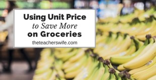Using Unit Price to Save More on Groceries + FREE Worksheet