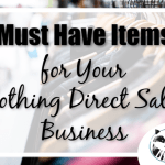 If you are starting a clothing direct sales business like LuLaRoe or Paisley Raye you are going to want to read my must have list