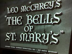 The Bells of St. Mary's Movie 3.24.18