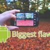 AndroidBiggestFlaw