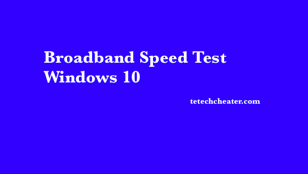 Broadband Speed Test Windows 10