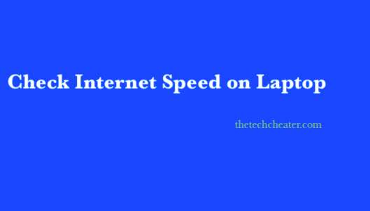 Check Internet Speed on Laptop