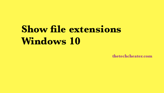 Show file extensions Windows 10