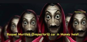 Raquel Murillo car in Money heist
