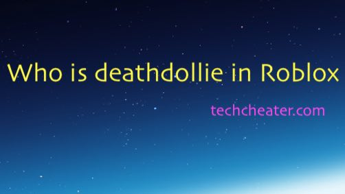 Who is deathdollie in Roblox