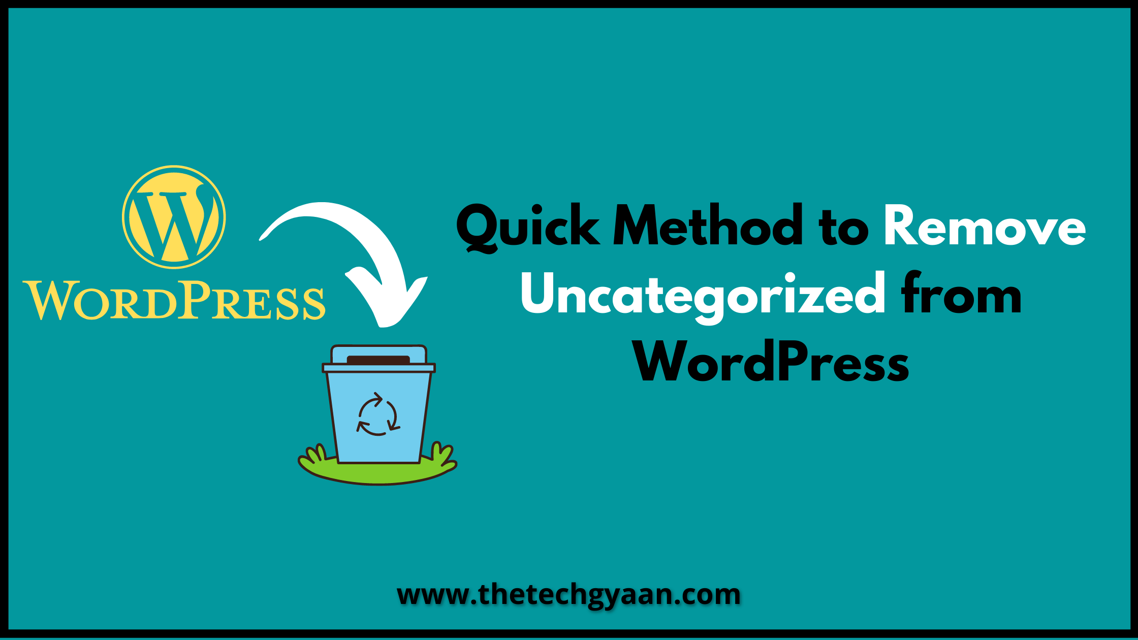 Quick Method to Remove Uncategorized from WordPress 2020.