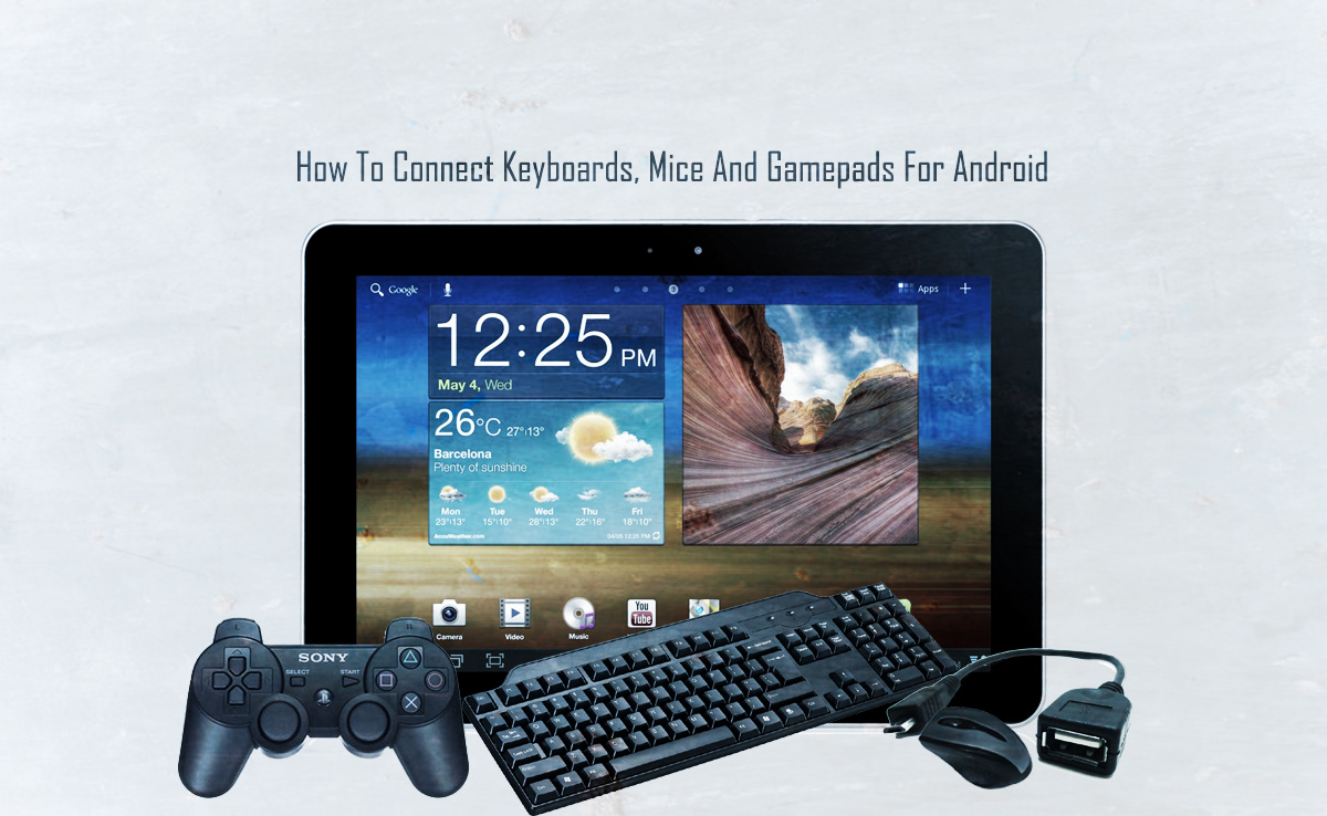 How To Connect Keyboards, Mice And Gamepads For Android thetechhacker