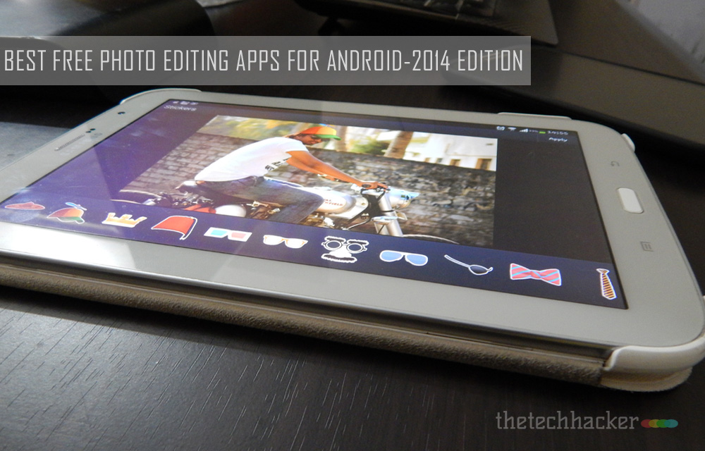 Best Free Photo Editing Apps For Android-2014 Edition
