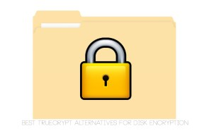 Best TrueCrypt Alternatives For Disk Encryption