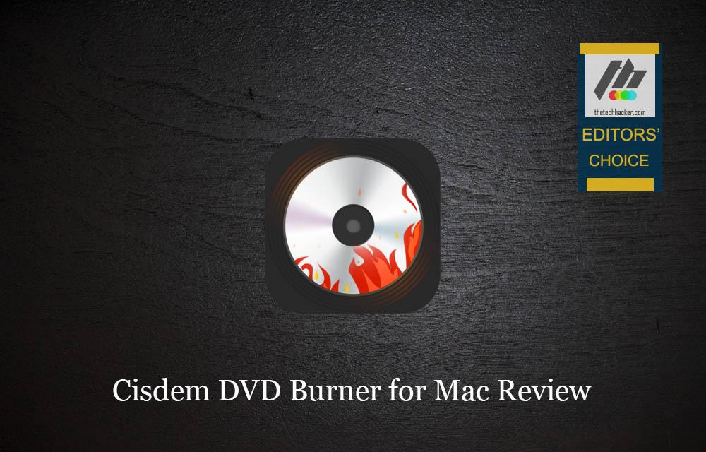 Cisdem DVD Burner for Mac Review