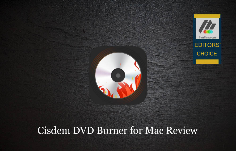 Cisdem DVD Burner for Mac Review