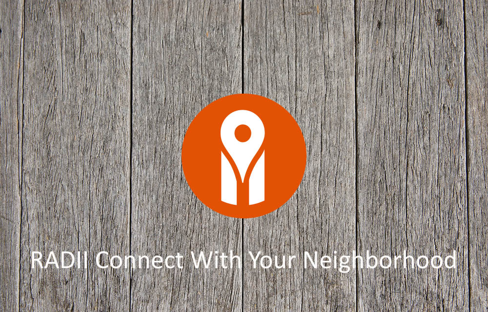 RADII Connect With Your Neighborhood