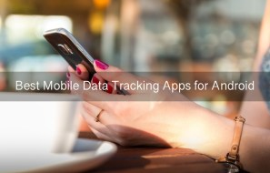 Best Mobile Data Tracking Apps for Android