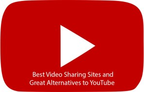 Best Video Sharing Sites and Great Alternatives to YouTube