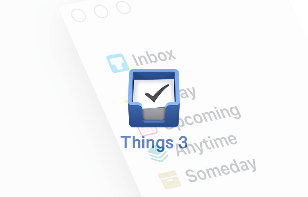 Things 3 Review - Best GTD App for Mac, iPhone and iPad