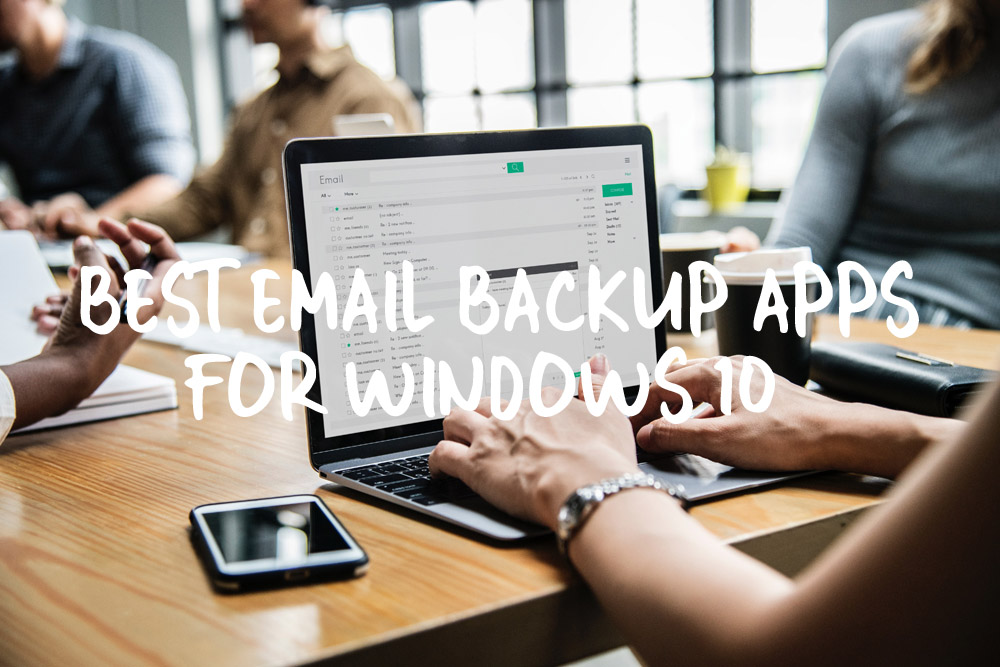 Best Email Backup Apps for Windows 10