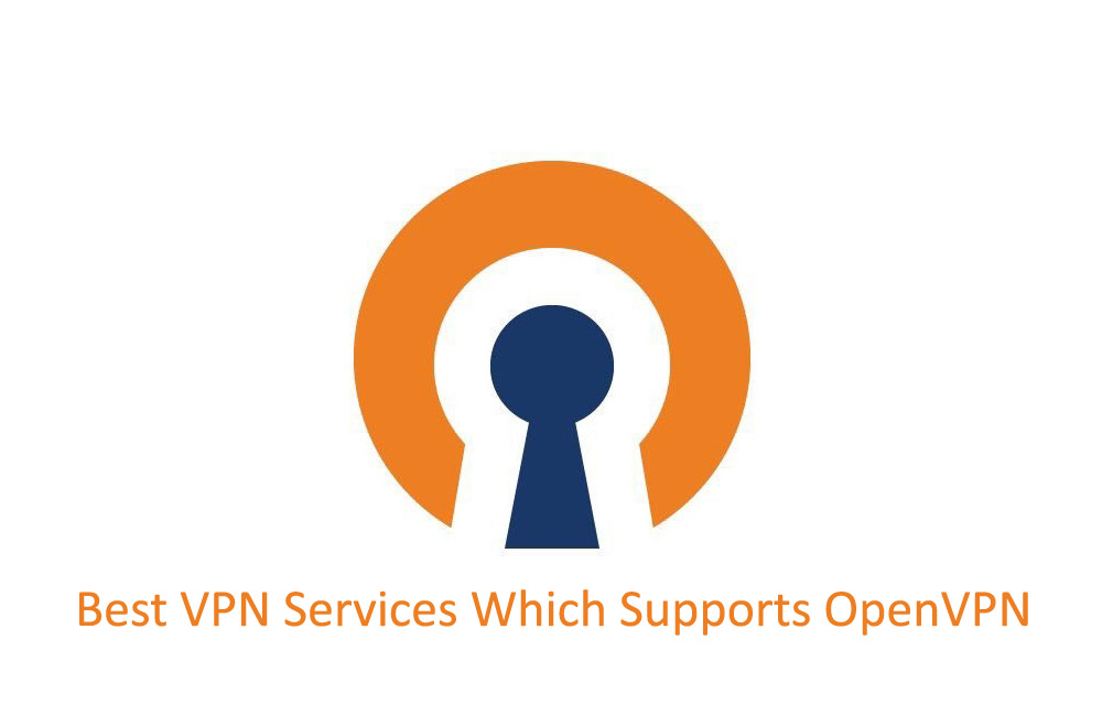 Best VPN Services Which Supports OpenVPN