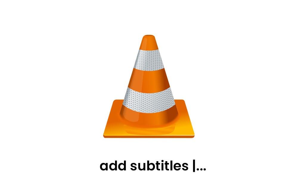 Add Subtitles using VLC