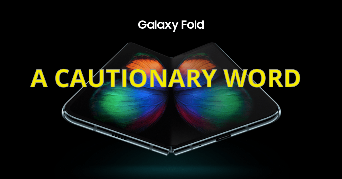 The Galaxy Fold – THIS IS NOT A REVIEW!