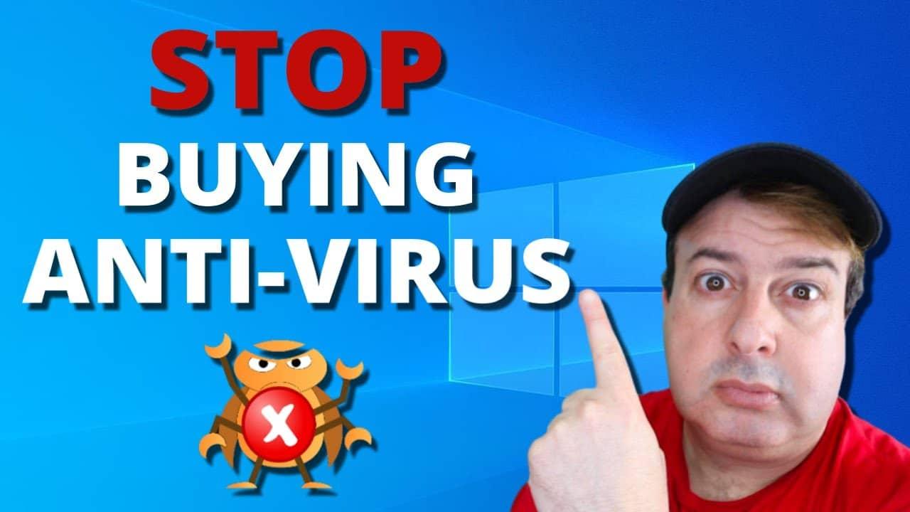Do not buy anti-virus – Instead use FREE Microsoft Windows Defender 2020