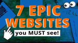 7 epic websites you must use