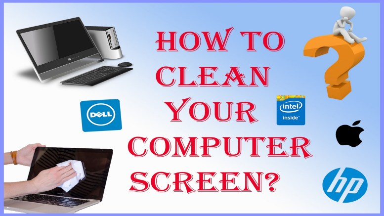 How to Clean Computer Screen,