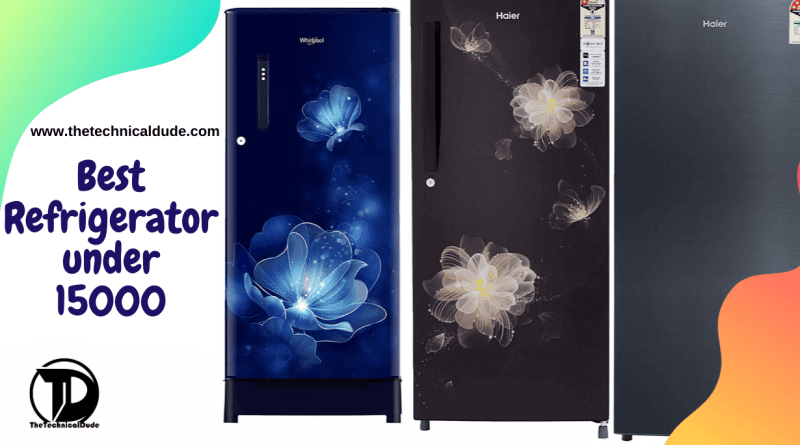 Best refrigerator under 15000 in India