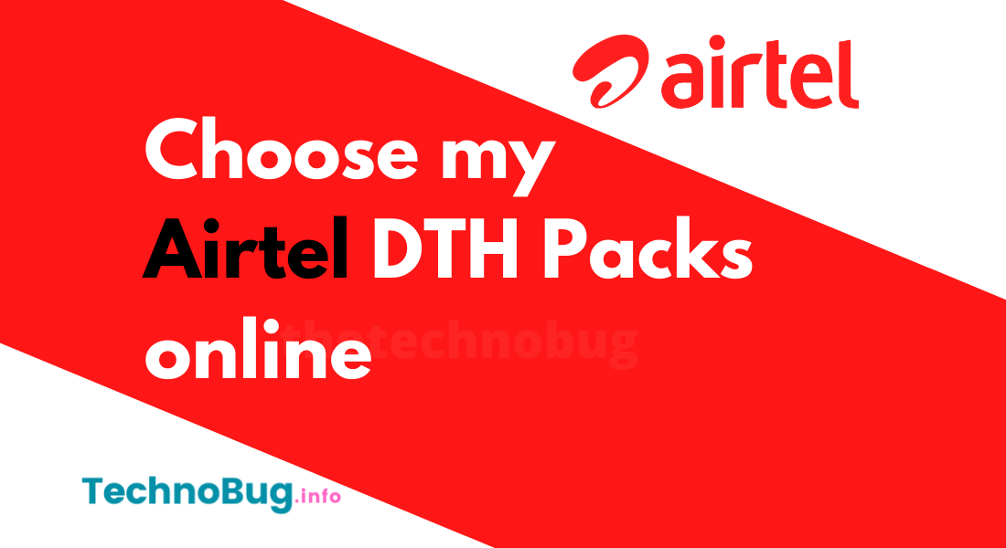 How can I Choose my Airtel DTH Packs online?