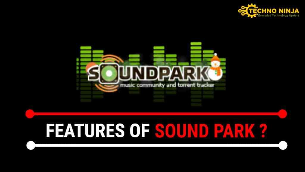 Vital Features of Sound Park